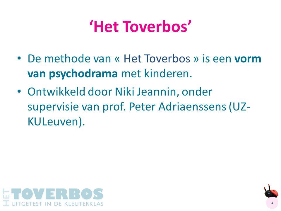 De methode van « Het Toverbos » is een vorm van psychodrama met kinderen.