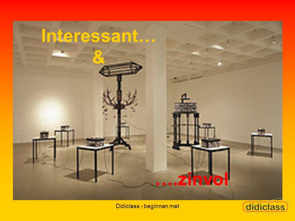 Didiclass - beginnen met Interessant… & ….zinvol