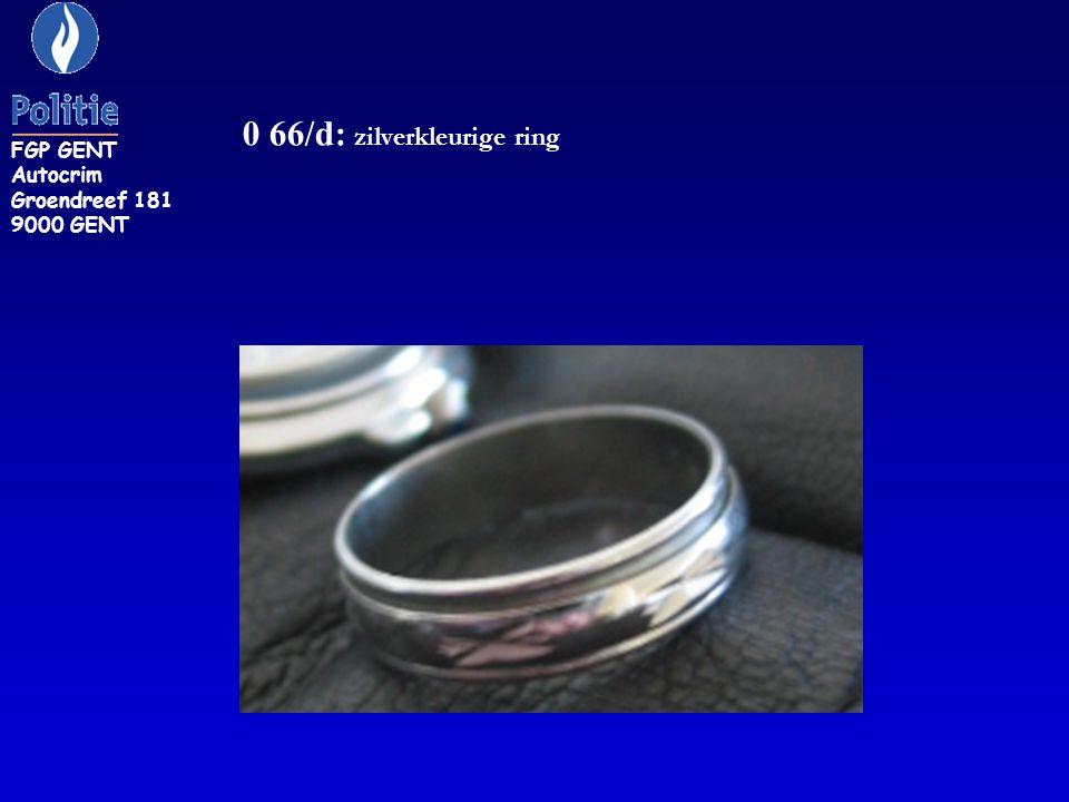0 66/d: zilverkleurige ring FGP GENT Autocrim Groendreef 181 9000 GENT