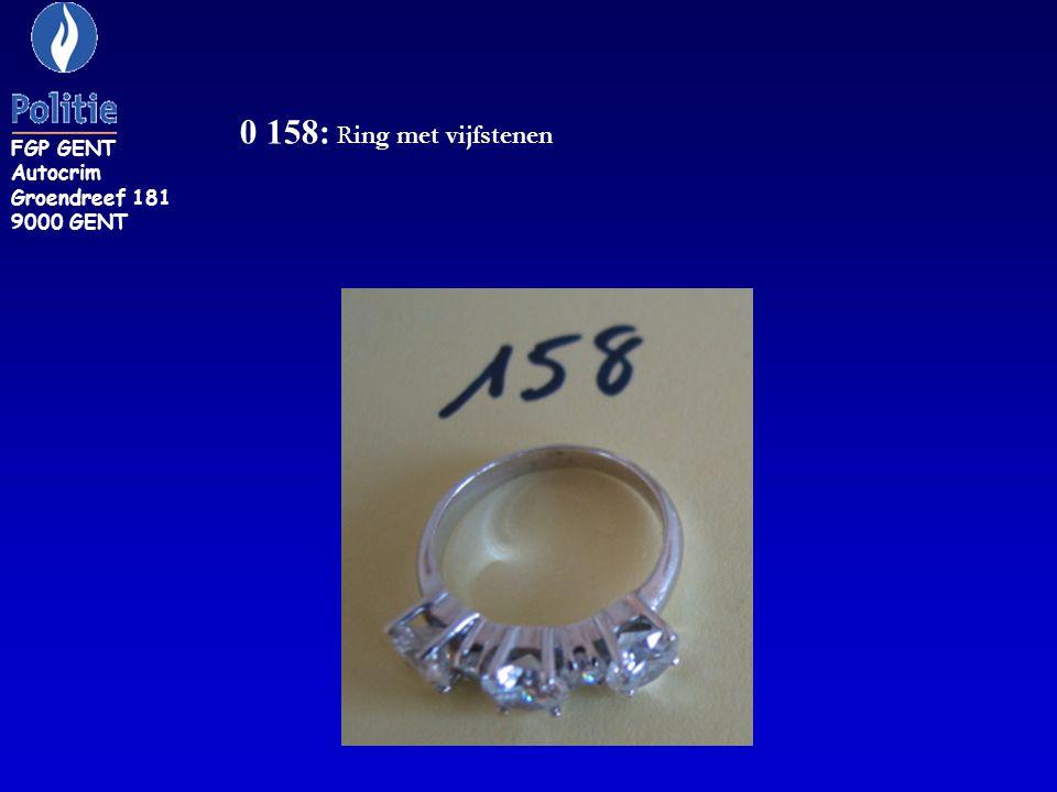 0 158: Ring met vijfstenen FGP GENT Autocrim Groendreef 181 9000 GENT