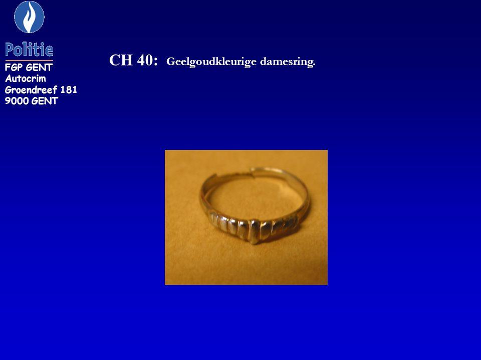 CH 40: Geelgoudkleurige damesring. FGP GENT Autocrim Groendreef 181 9000 GENT
