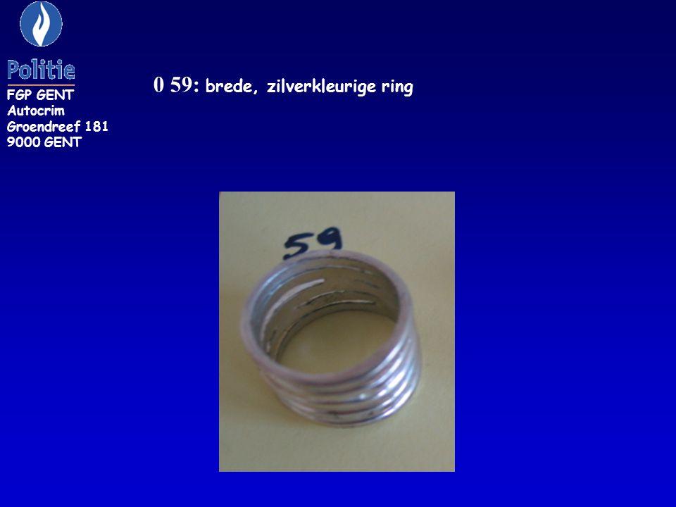 0 59: brede, zilverkleurige ring FGP GENT Autocrim Groendreef 181 9000 GENT