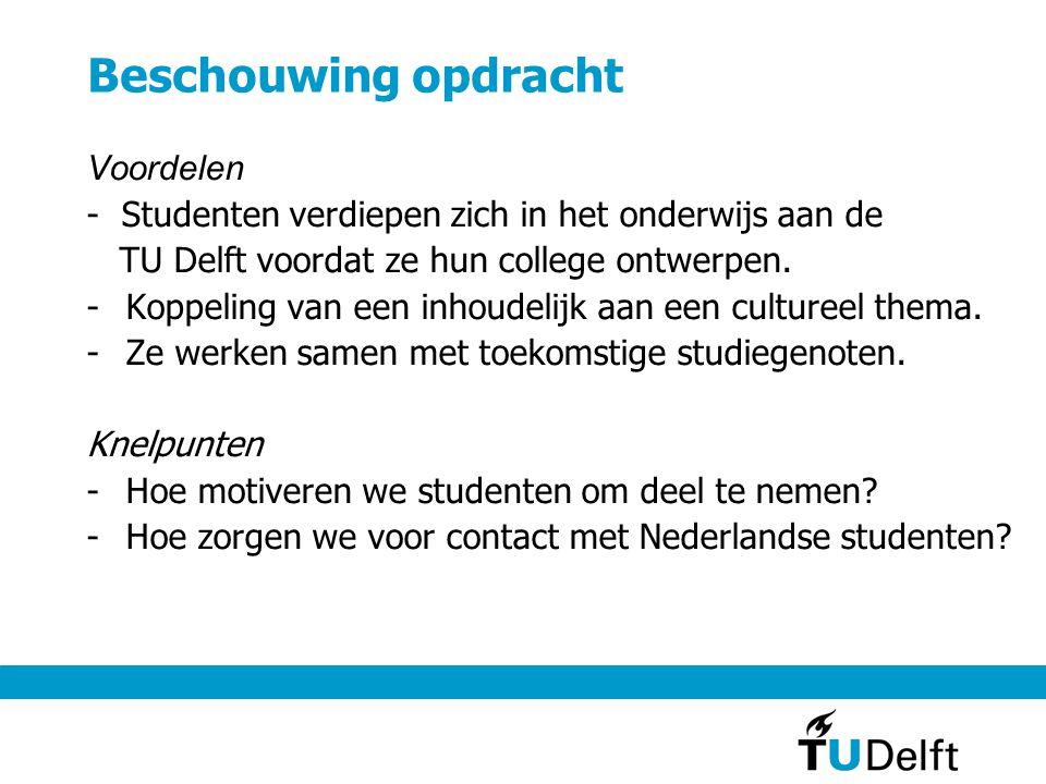 Beschouwing opdracht Voordelen - Studenten verdiepen zich in het onderwijs aan de TU Delft voordat ze hun college ontwerpen. -Koppeling van een inhoud