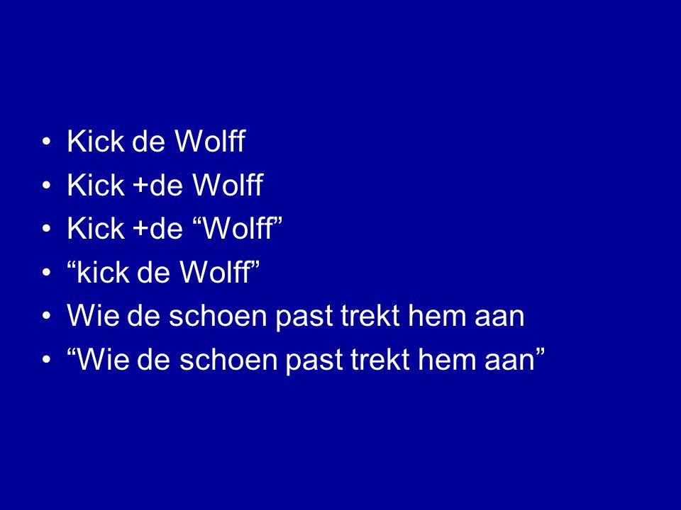 Kick de Wolff Kick +de Wolff Kick +de Wolff kick de Wolff Wie de schoen past trekt hem aan Wie de schoen past trekt hem aan