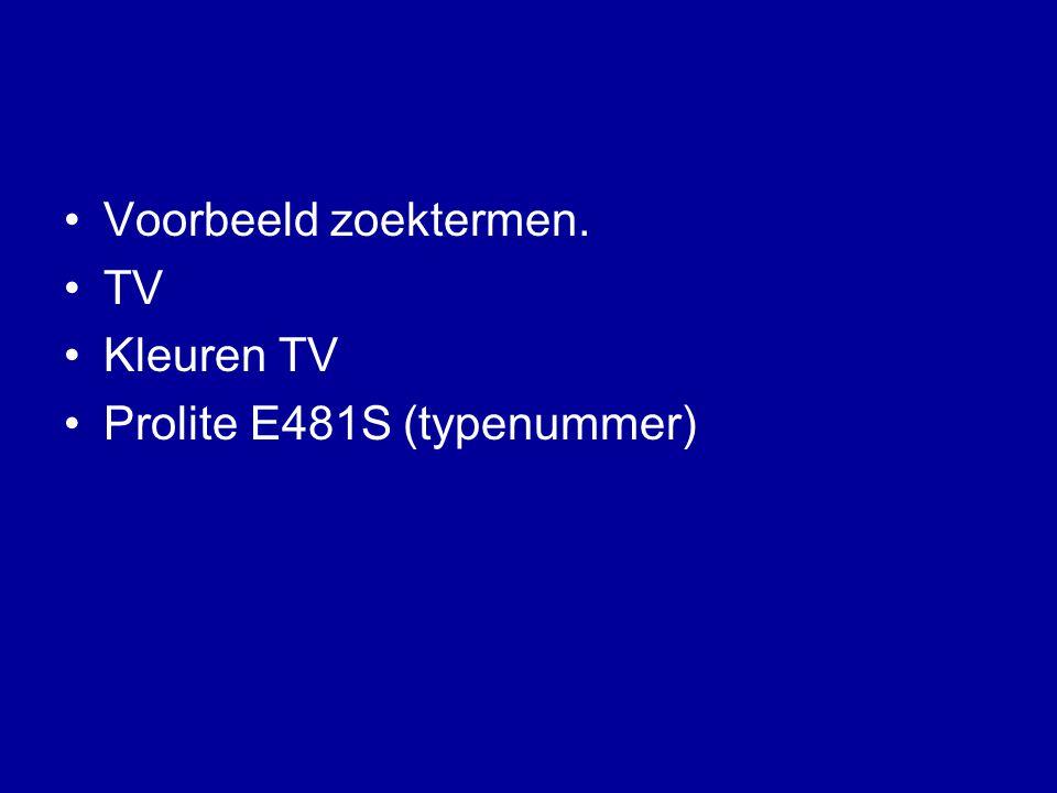 Voorbeeld zoektermen. TV Kleuren TV Prolite E481S (typenummer)