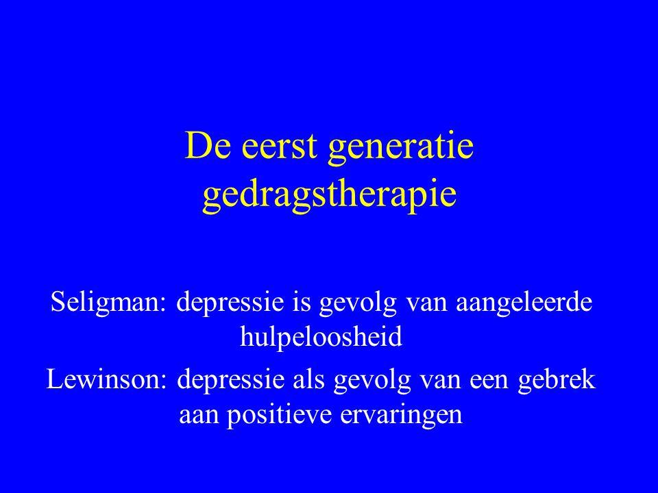 De eerst generatie gedragstherapie Seligman: depressie is gevolg van aangeleerde hulpeloosheid Lewinson: depressie als gevolg van een gebrek aan posit
