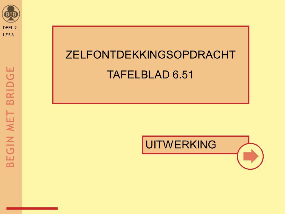 DEEL 2 LES 6 ZELFONTDEKKINGSOPDRACHT TAFELBLAD 6.51 UITWERKING