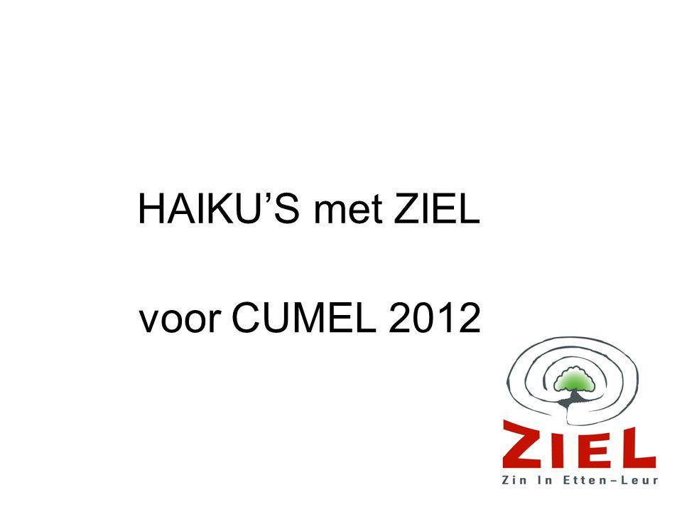 HAIKU'S met ZIEL voor CUMEL 2012