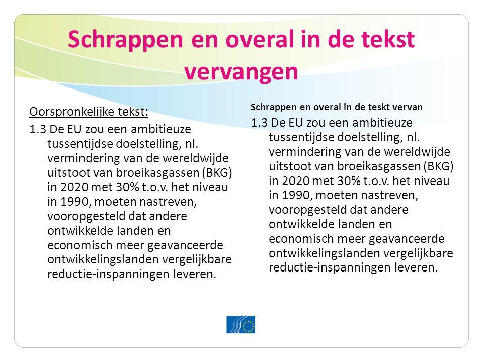 Een paragraaf schrappen Oorspronkelijke tekst: 1.3 De EU zou een ambitieuze tussentijdse doelstelling, nl.