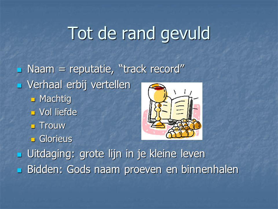 """Tot de rand gevuld Naam = reputatie, """"track record"""" Naam = reputatie, """"track record"""" Verhaal erbij vertellen Verhaal erbij vertellen Machtig Machtig V"""