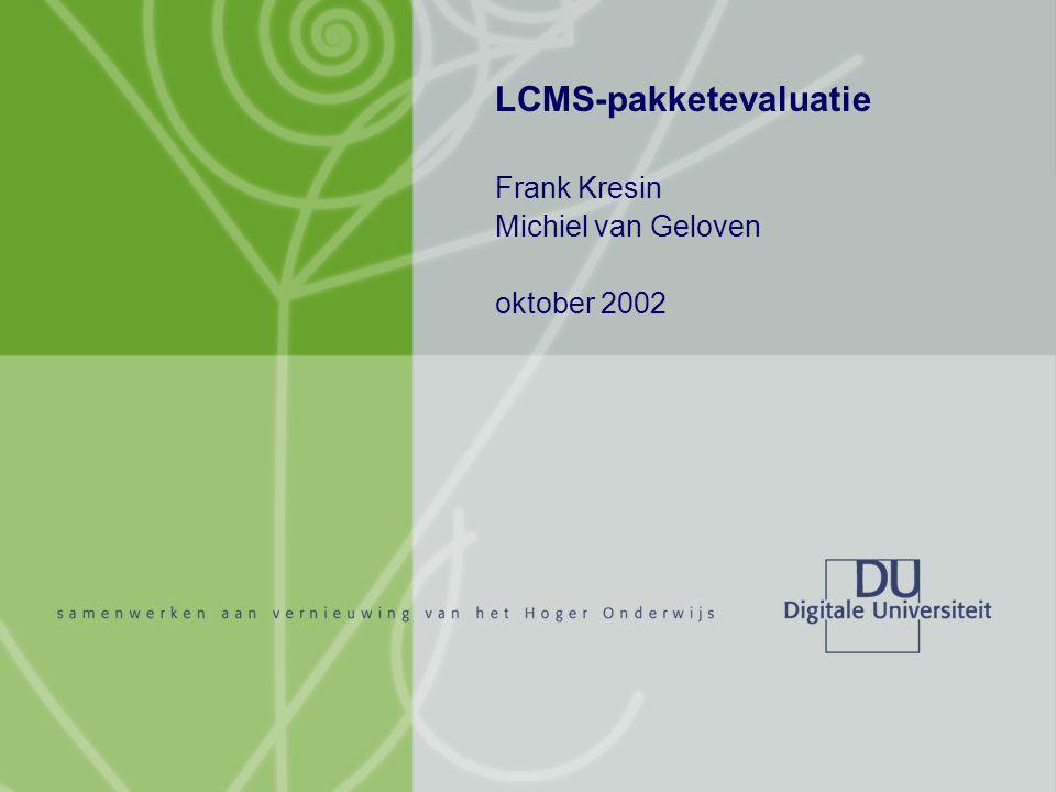 LCMS-pakketevaluatie Frank Kresin Michiel van Geloven oktober 2002