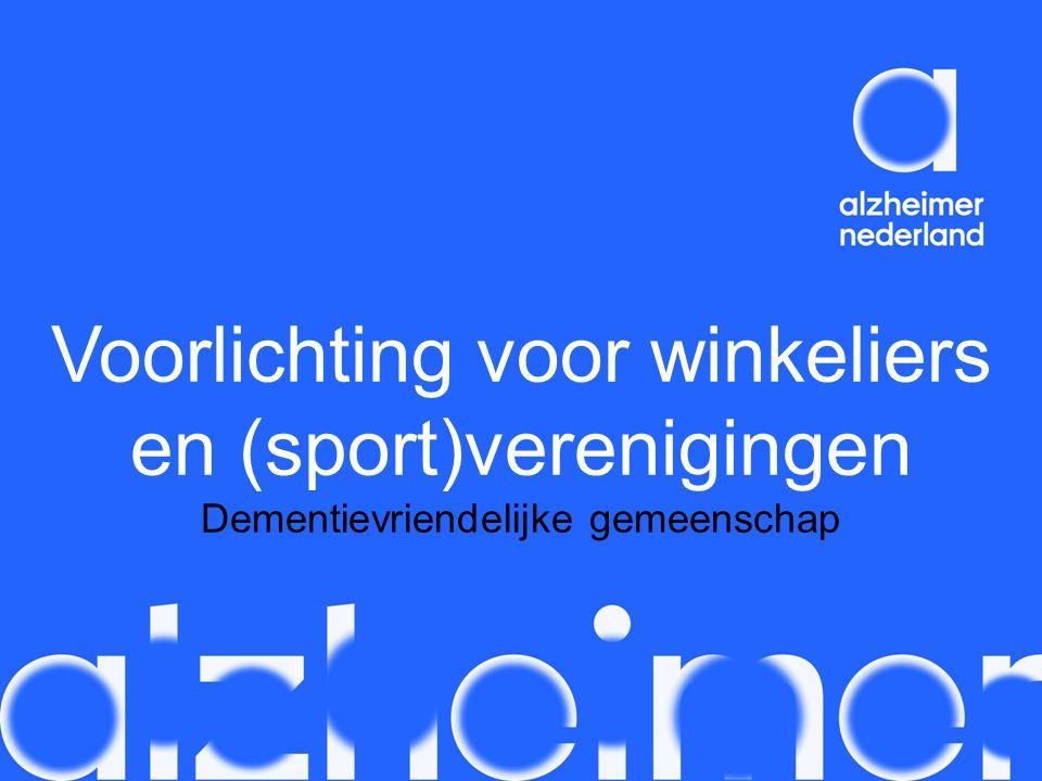 Voorlichting voor winkeliers en (sport)verenigingen Dementievriendelijke gemeenschap