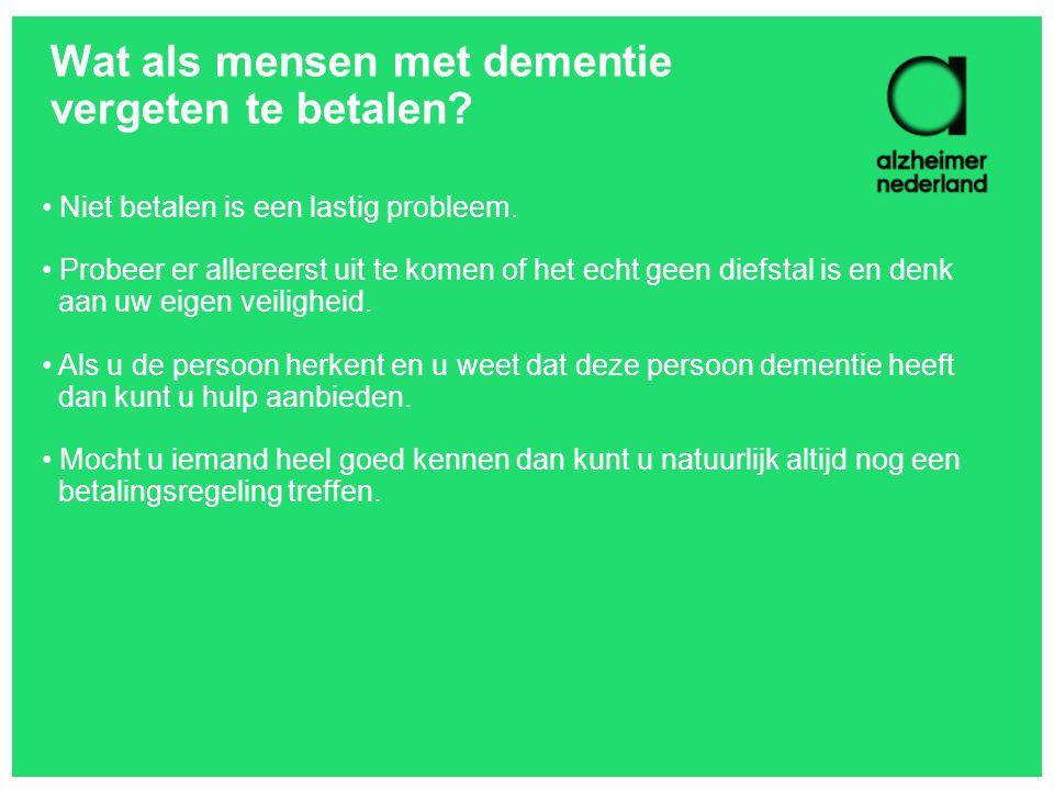 Wat als mensen met dementie vergeten te betalen? Niet betalen is een lastig probleem. Probeer er allereerst uit te komen of het echt geen diefstal is