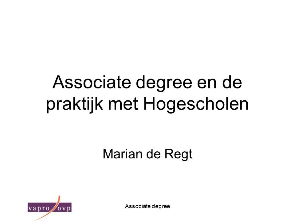 Associate degree Associate degree en de praktijk met Hogescholen Marian de Regt