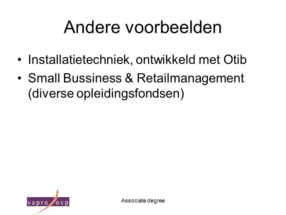 Associate degree Andere voorbeelden Installatietechniek, ontwikkeld met Otib Small Bussiness & Retailmanagement (diverse opleidingsfondsen)
