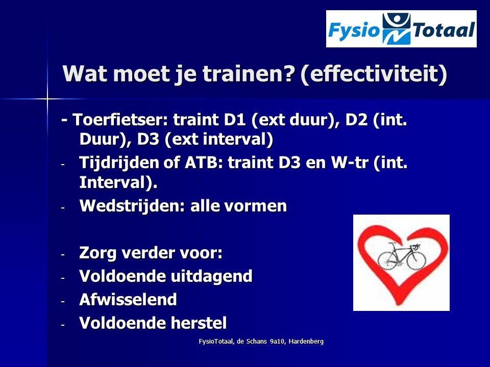 FysioTotaal, de Schans 9a10, Hardenberg Wat moet je trainen? (effectiviteit) - Toerfietser: traint D1 (ext duur), D2 (int. Duur), D3 (ext interval) -