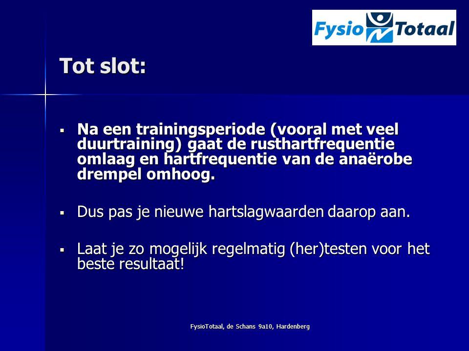 FysioTotaal, de Schans 9a10, Hardenberg Tot slot:  Na een trainingsperiode (vooral met veel duurtraining) gaat de rusthartfrequentie omlaag en hartfr