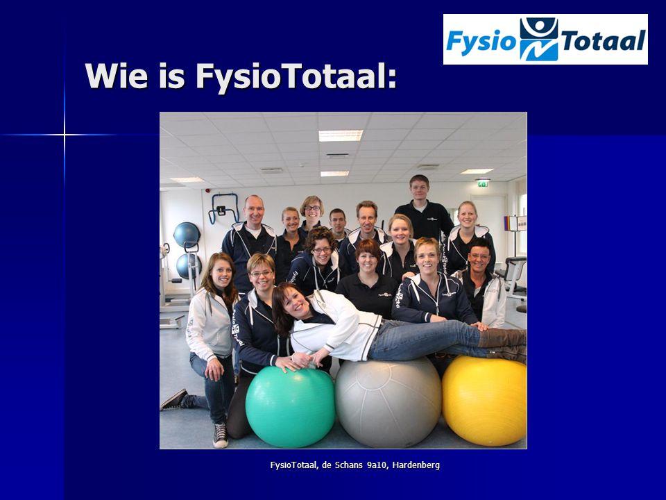 FysioTotaal, de Schans 9a10, Hardenberg Wie is FysioTotaal:
