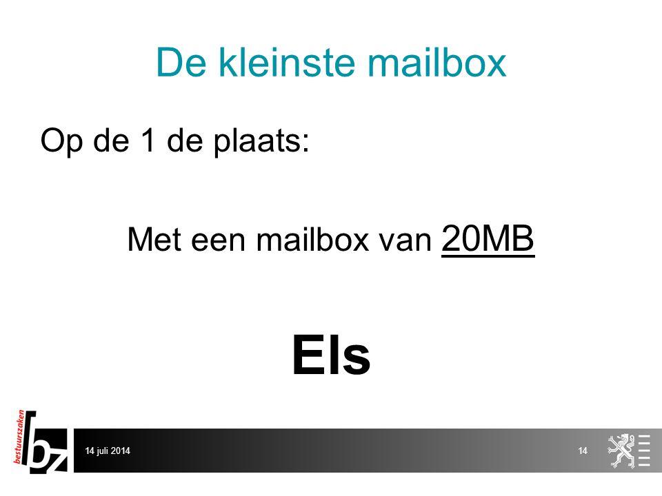 De kleinste mailbox Op de 1 de plaats: Met een mailbox van 20MB Els 14 juli 201414