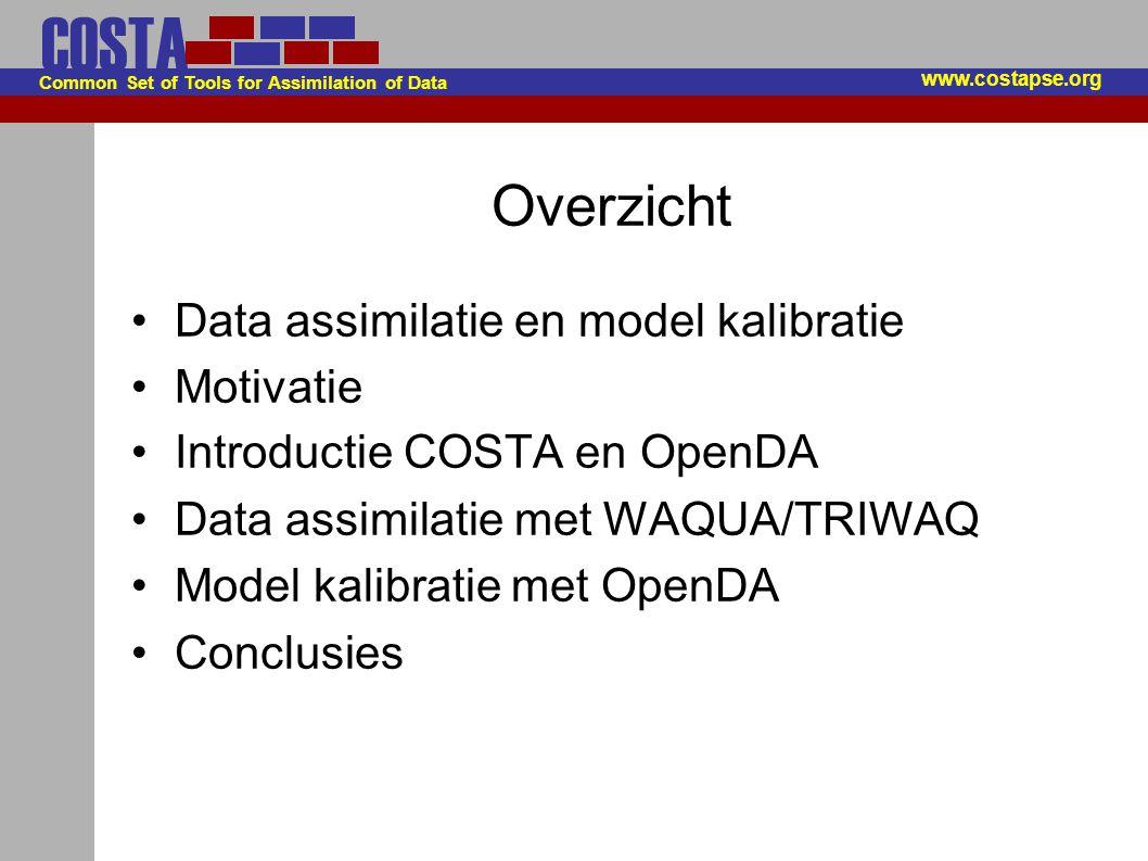 COSTA Common Set of Tools for Assimilation of Data Model kalibratie met OpenDA Xml-configuratie bestanden (zelf) –Instellingen van het sparse-DuD algoritme –Type van de object functie –Afhankelijkheden: parameters-observaties Xml-configuratie generiek –Koppeling tussen WAQUA/TRIWAQ –Zetten en lezen van parameters in siminp