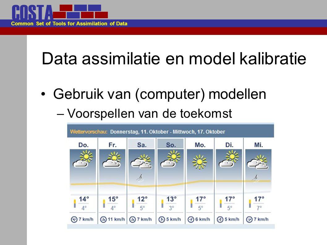 COSTA Common Set of Tools for Assimilation of Data Data assimilatie en model kalibratie Oplossen van vraagstukken