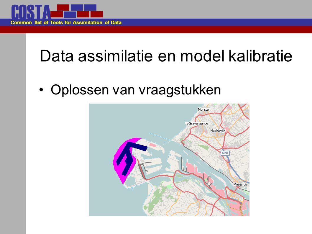 COSTA Common Set of Tools for Assimilation of Data Data assimilatie en model kalibratie (Re)construeren van het heden/verleden
