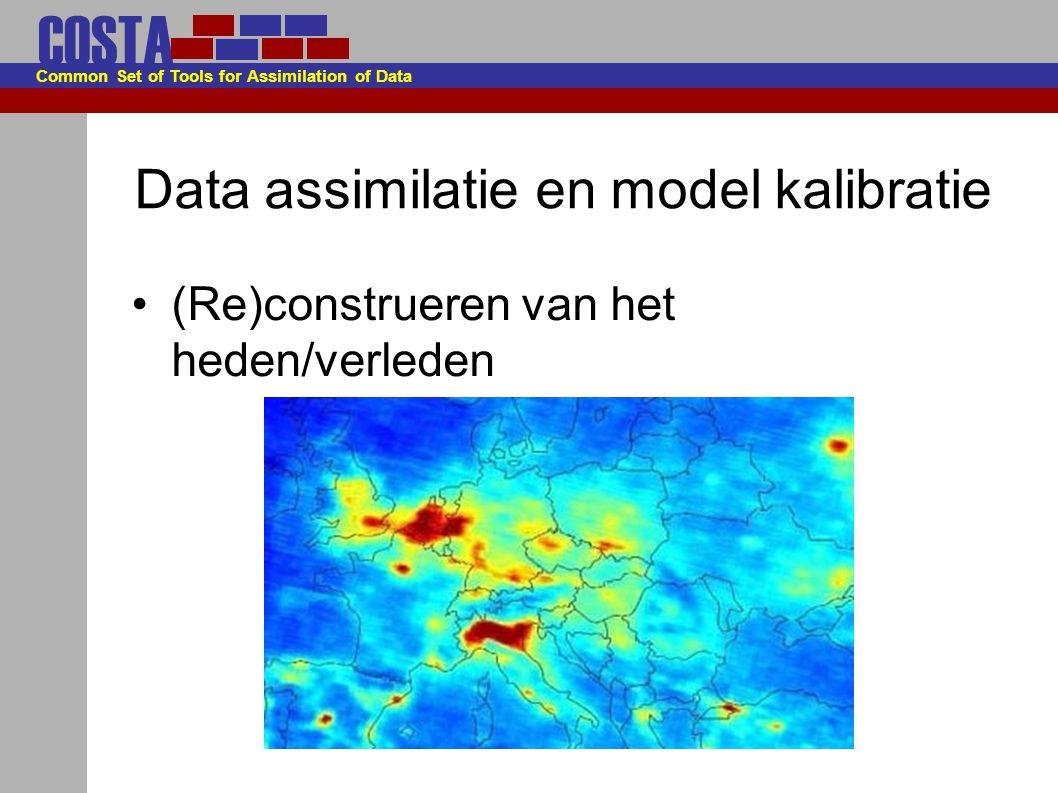 COSTA Common Set of Tools for Assimilation of Data Data assimilatie en model kalibratie Wat is een model?