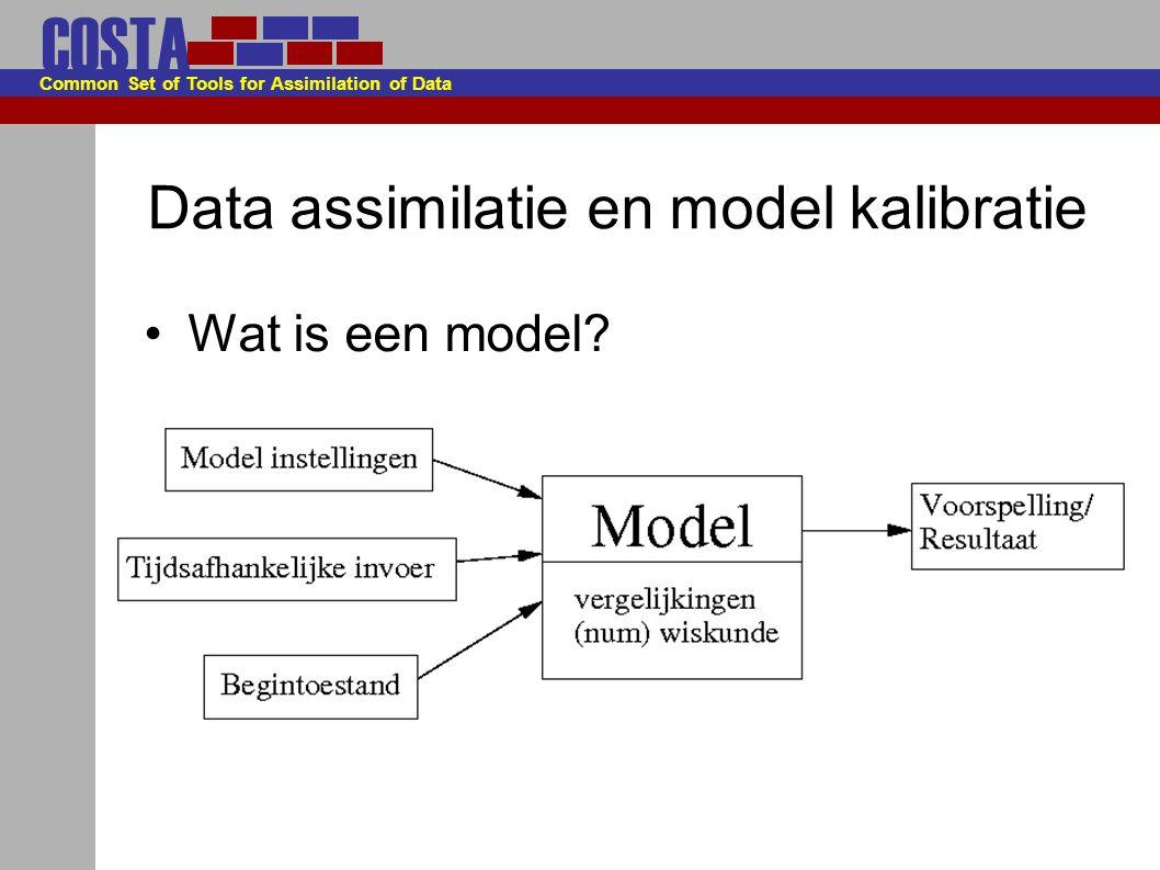 COSTA Common Set of Tools for Assimilation of Data Data assimilatie en model kalibratie Observaties