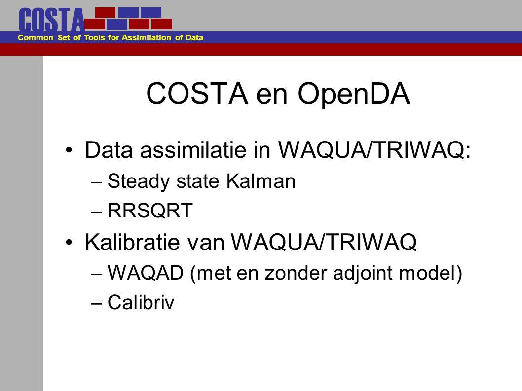 COSTA Common Set of Tools for Assimilation of Data COSTA en OpenDA Speciale implementatie voor WAQUA