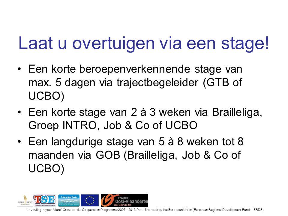Laat u overtuigen via een stage.Een korte beroepenverkennende stage van max.