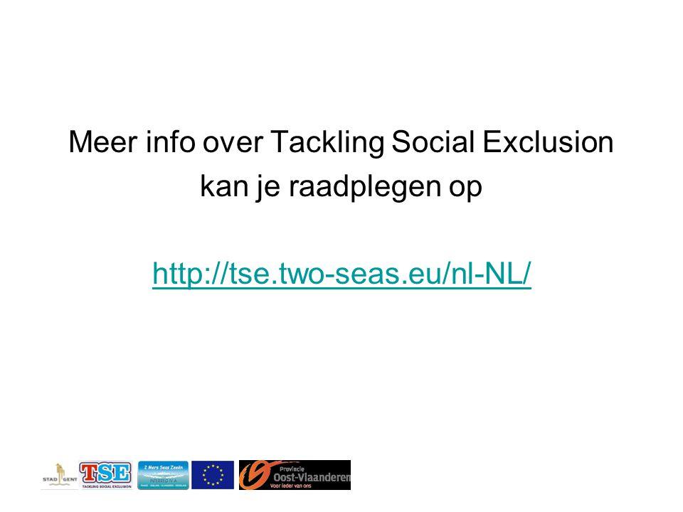 Meer info over Tackling Social Exclusion kan je raadplegen op http://tse.two-seas.eu/nl-NL/