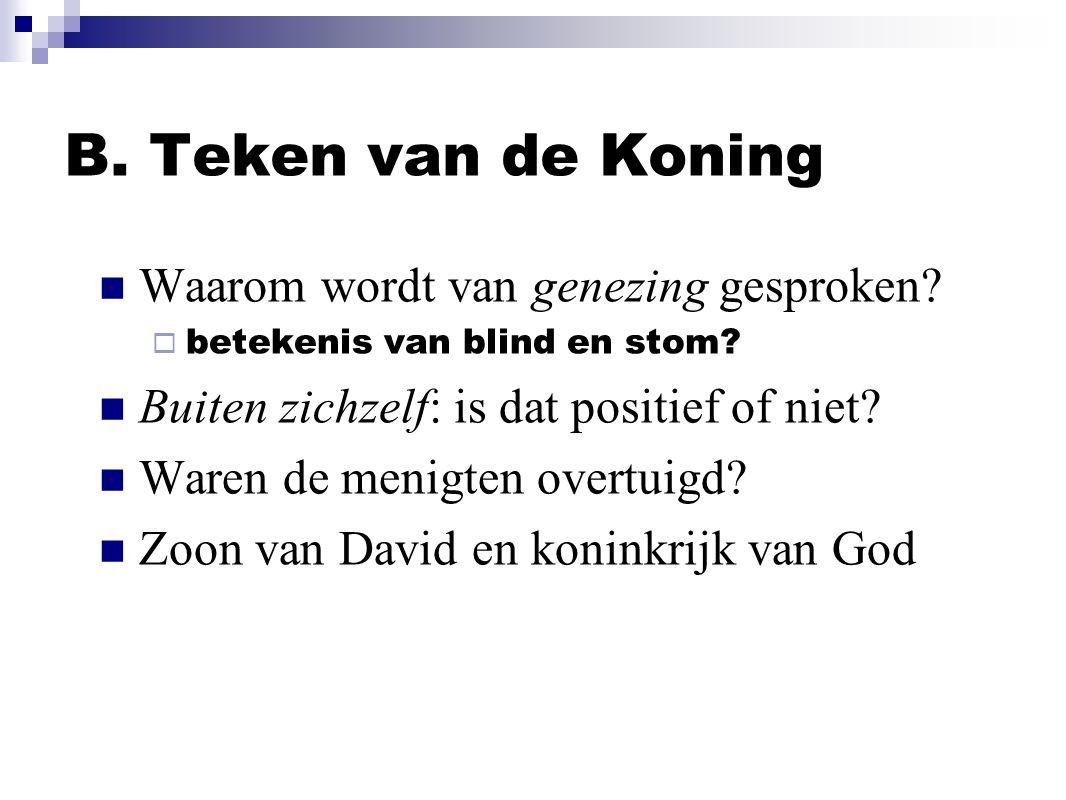 B. Teken van de Koning Waarom wordt van genezing gesproken.