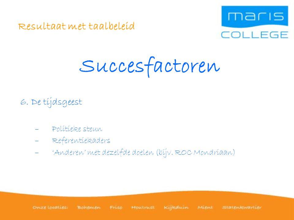 Resultaat met taalbeleid Succesfactoren 6.