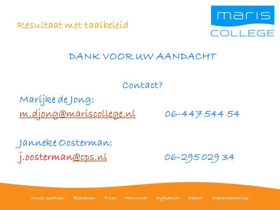 Resultaat met taalbeleid DANK VOOR UW AANDACHT Contact.