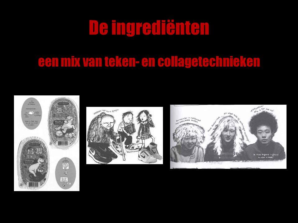 De ingrediënten een mix van teken- en collagetechnieken