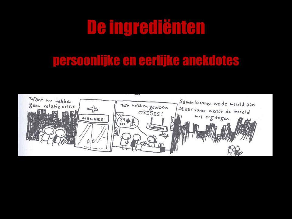 De ingrediënten persoonlijke en eerlijke anekdotes