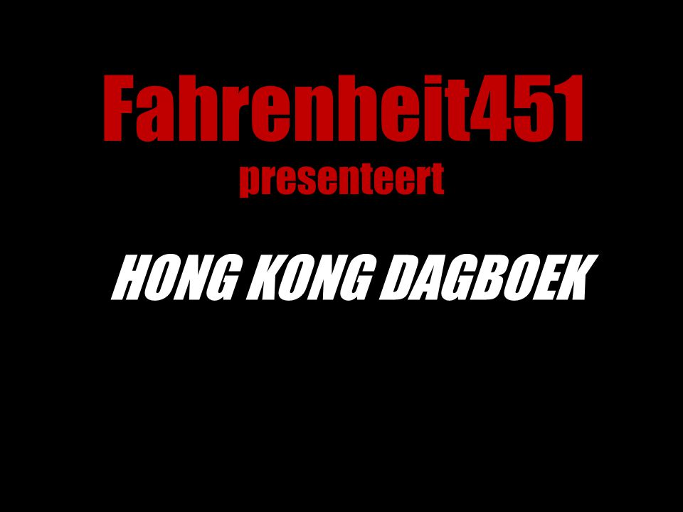 Fahrenheit451 presenteert HONG KONG DAGBOEK van Maaike Hartjes en Mark Hendriks