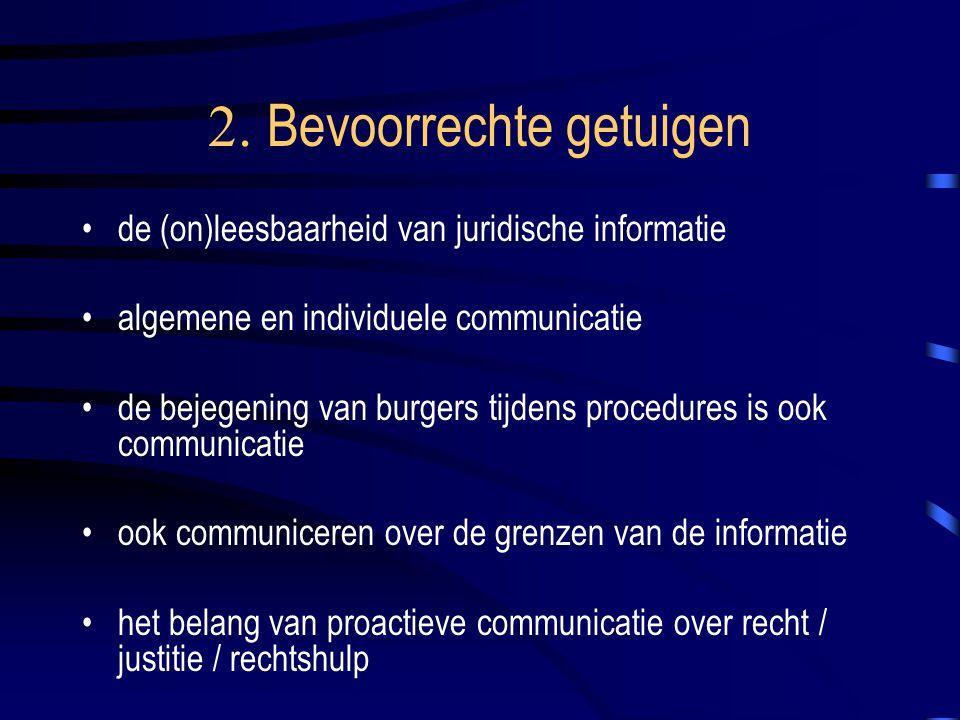 2. Bevoorrechte getuigen de (on)leesbaarheid van juridische informatie algemene en individuele communicatie de bejegening van burgers tijdens procedur