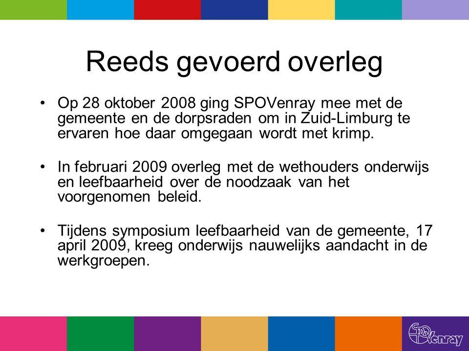 Reeds gevoerd overleg Op 28 oktober 2008 ging SPOVenray mee met de gemeente en de dorpsraden om in Zuid-Limburg te ervaren hoe daar omgegaan wordt met