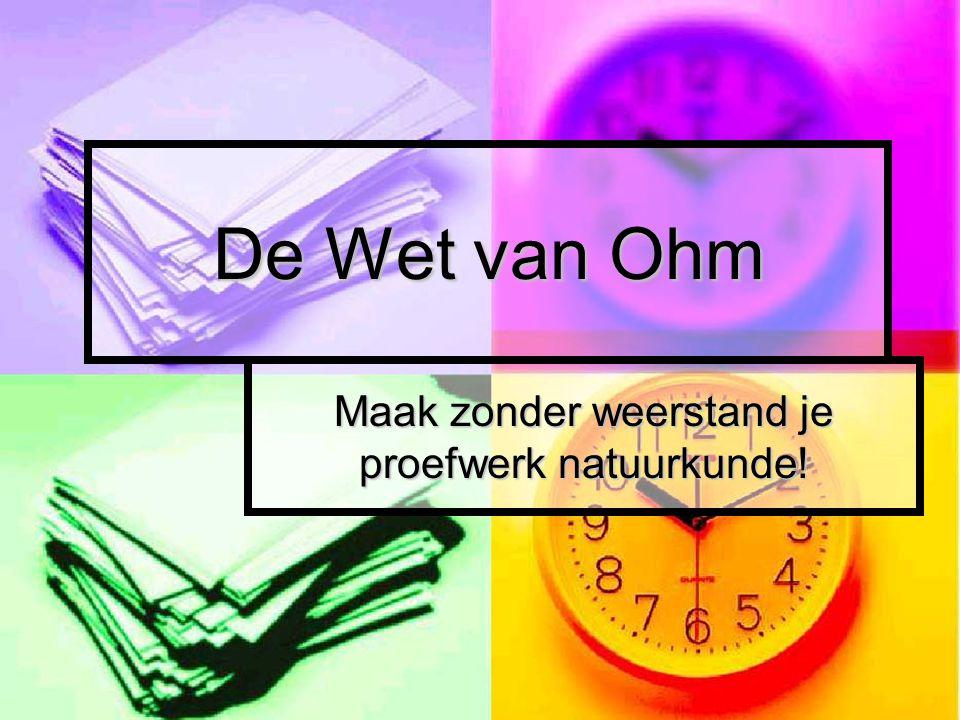 De Wet van Ohm Maak zonder weerstand je proefwerk natuurkunde!