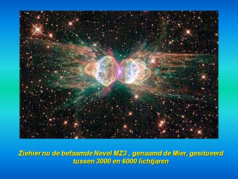 Ziehier nu de befaamde Nevel MZ3, genaamd de Mier, gesitueerd tussen 3000 en 6000 lichtjaren