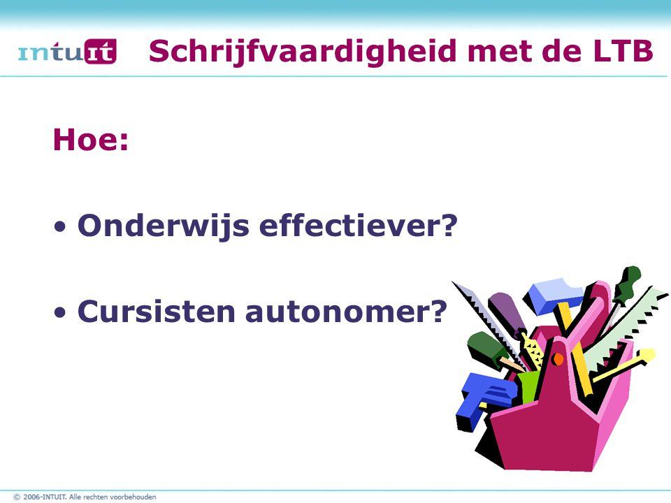 Schrijfvaardigheid met de LTB Hoe: Onderwijs effectiever? Cursisten autonomer?