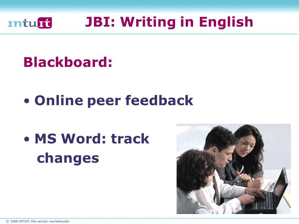 JBI: Writing in English Blackboard: Online peer feedback MS Word: track changes
