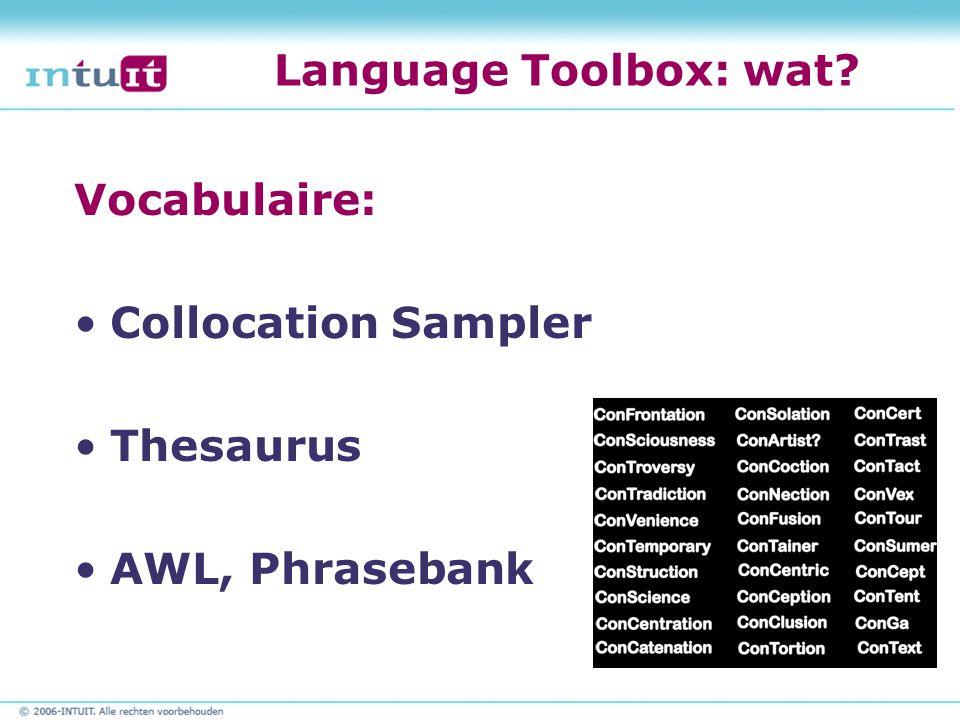Language Toolbox: wat? Vocabulaire: Collocation Sampler Thesaurus AWL, Phrasebank