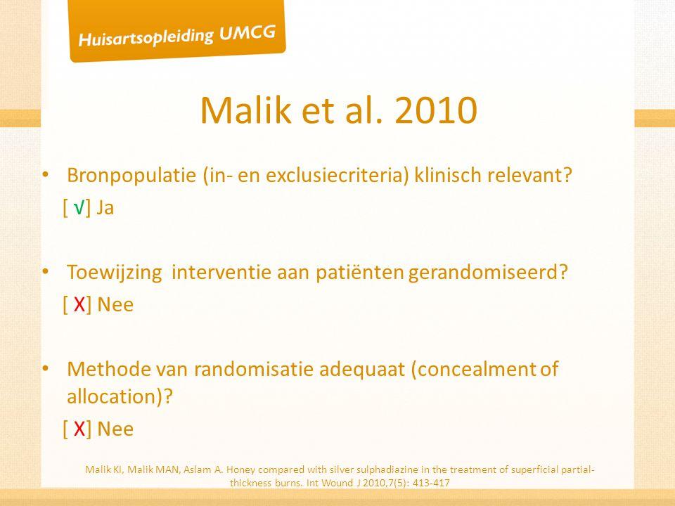 Malik et al. 2010 Bronpopulatie (in- en exclusiecriteria) klinisch relevant? [ √] Ja Toewijzing interventie aan patiënten gerandomiseerd? [ X] Nee Met
