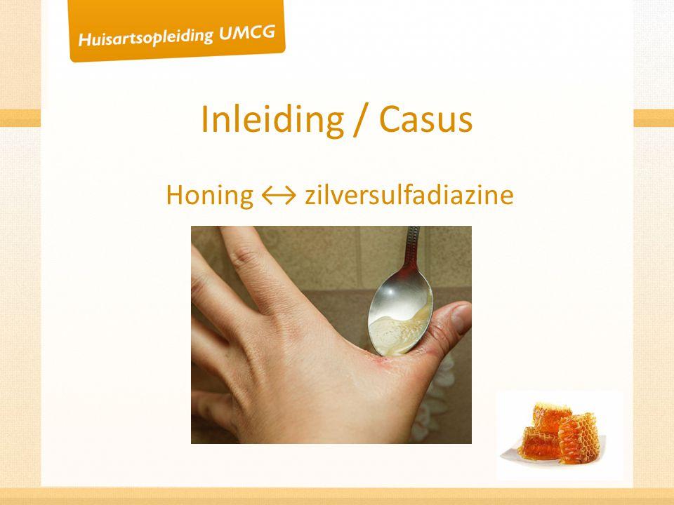 Inleiding / Casus Honing ↔ zilversulfadiazine