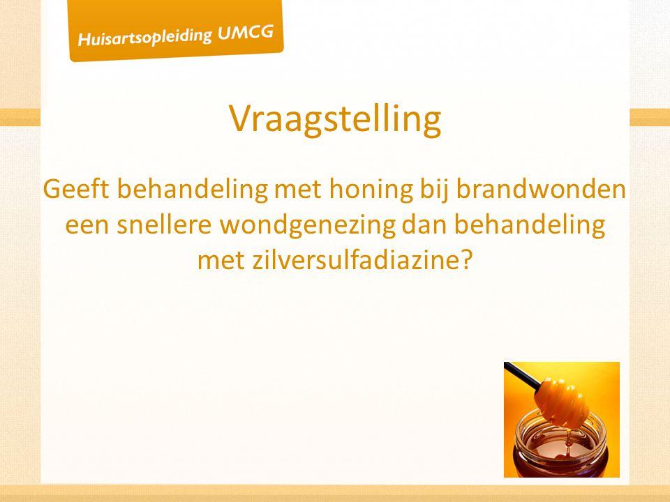 Vraagstelling Geeft behandeling met honing bij brandwonden een snellere wondgenezing dan behandeling met zilversulfadiazine?