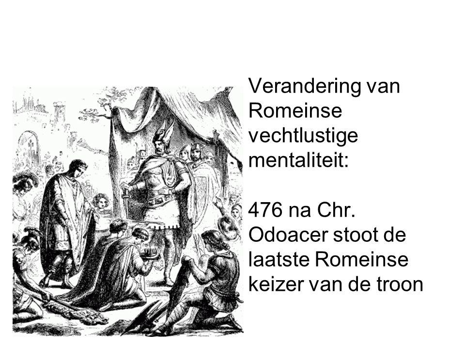 Verandering van Romeinse vechtlustige mentaliteit: 476 na Chr. Odoacer stoot de laatste Romeinse keizer van de troon