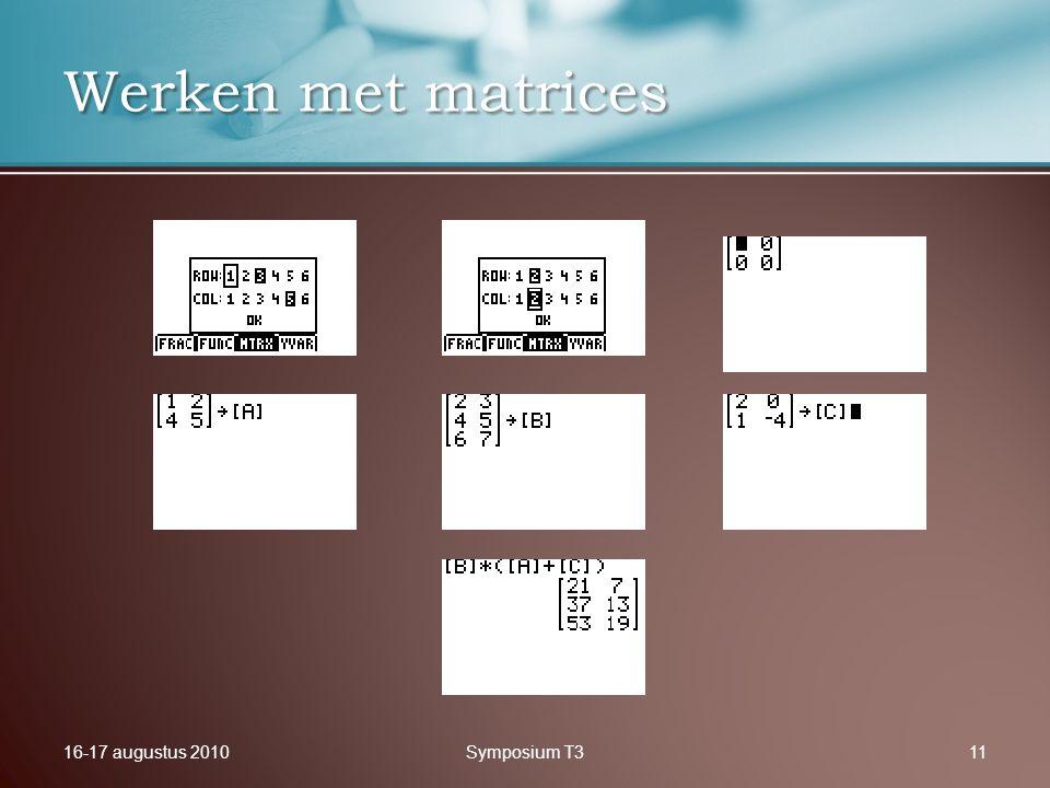16-17 augustus 2010Symposium T311 Werken met matrices