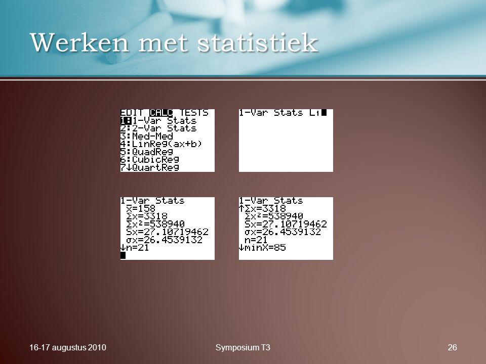 16-17 augustus 2010Symposium T326 Werken met statistiek